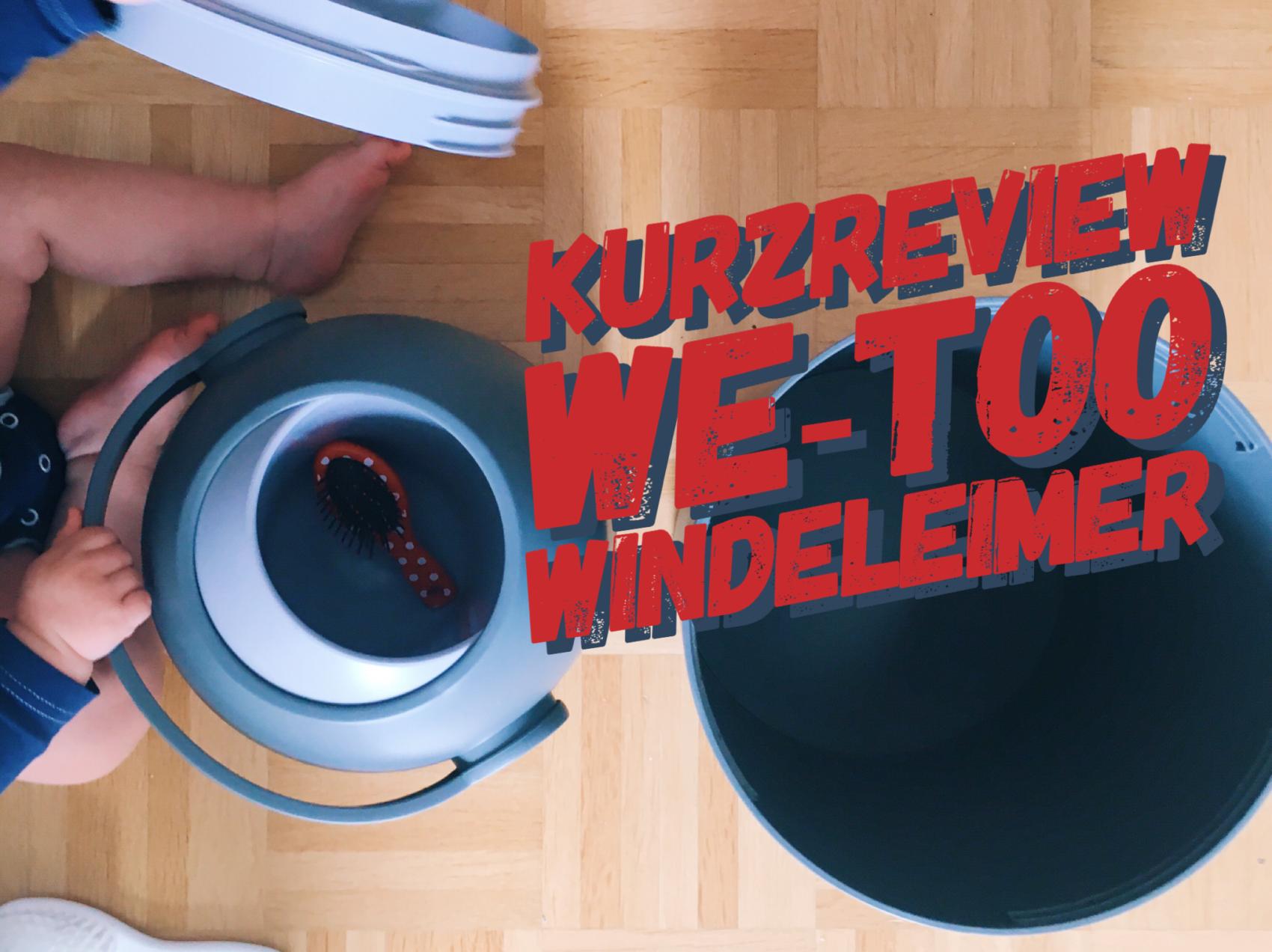 f3899149ee5cd8 (Werbung) Kurzreview We-Too Windeleimer
